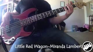 Bass Cover:Little Red Wagon-Miranda Lambert
