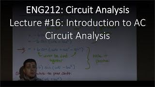 ENG212-16: Introduction to AC Circuit Analysis (Chapter #08, Lecture #16)