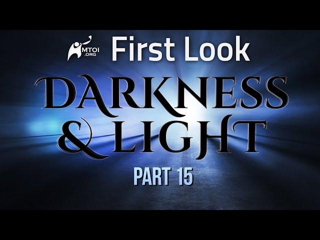 First Look - Darkness & Light - Part 15