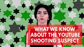 What we know about suspected YouTube shooter Nasim Aghdam