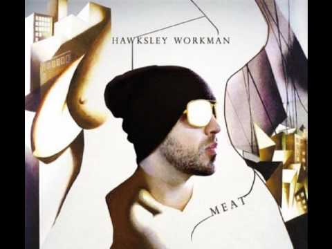 Hawksley Workman: You Don't Just Want To Break Me (You Want To Tear Me Apart)