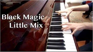Black Magic - Little Mix [Piano Cover]
