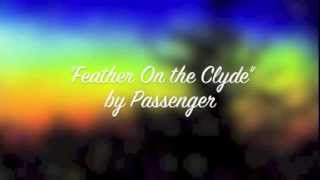 """Feather On the Clyde"" by Passenger-Lyrics"