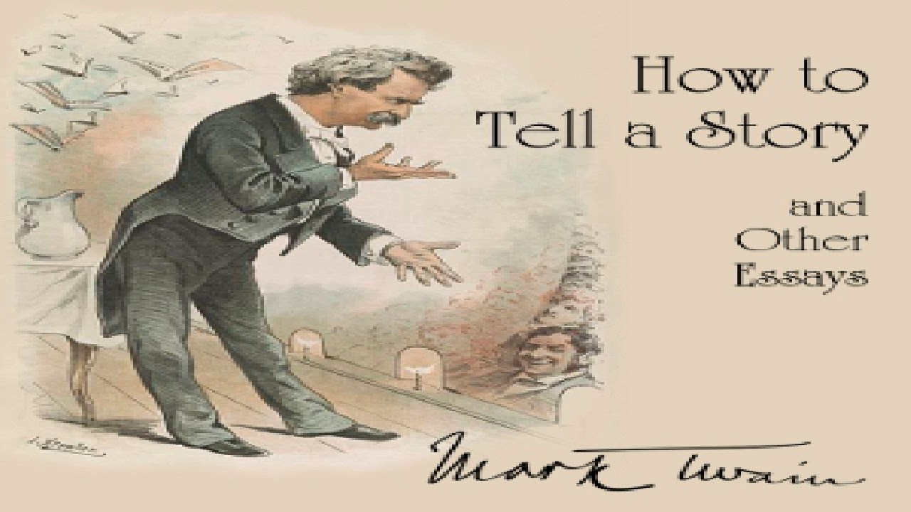 how to tell a story and other essays mark twain humorous  how to tell a story and other essays mark twain humorous fiction sound book english