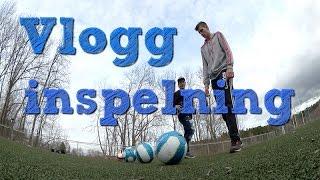Vlogg | Inspelning, Fotboll
