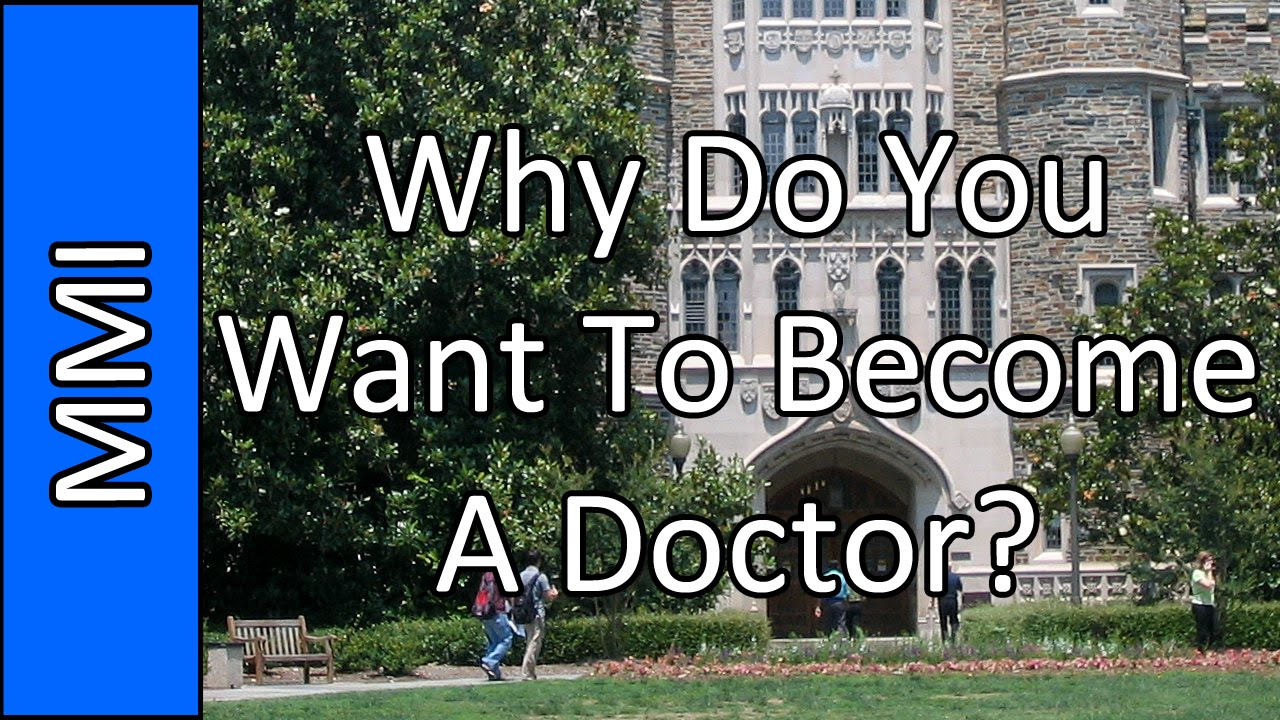 why do you want to become a doctor medical school mmi practice why do you want to become a doctor medical school mmi practice question 13 2015