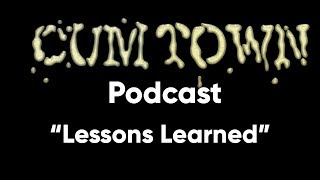 Lessons Learned (2-20-2017) - Cum Town Premium (EP 24)