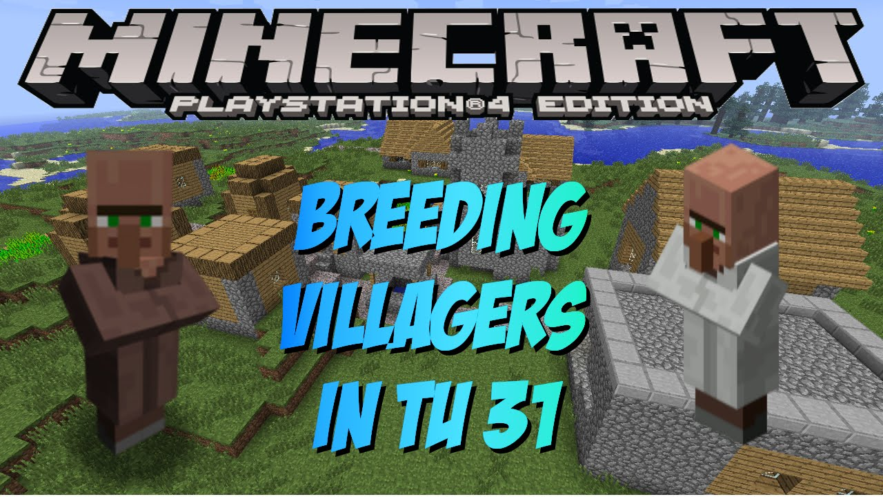 Minecraft PS4 & XBOX 1: How To Breed Villagers In TU 31 ...