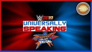 WWE 2K19 - Universe Mode - Universally Speaking - SummerSlam Special