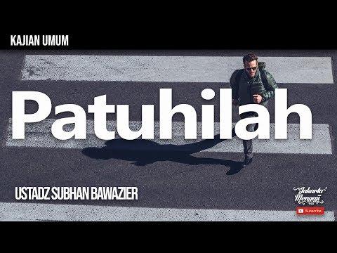 Patuhilah - Ustadz Subhan Bawazier