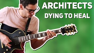 ARCHITECTS | DYING TO HEAL | GUITAR COVER + TABS