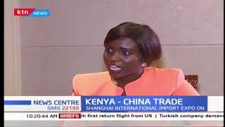 Foreign Affairs Cabinet Secretary Monica Juma on what China trade expo means for Kenya