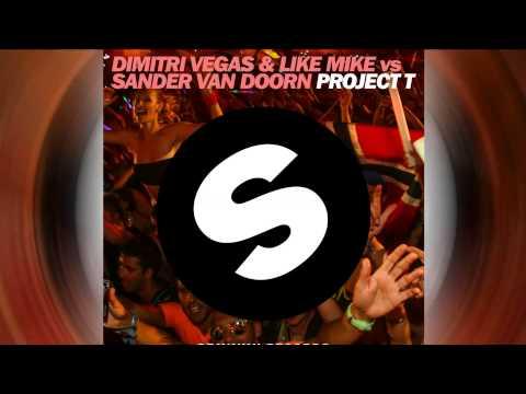 Dimitri Vegas & Like Mike vs. Sander van Doorn - Project T (Original Mix) [Official]