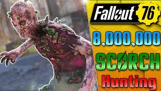 8,000,000 SCORCHED SLAYING!!! - FALLOUT 76!! - LIVE