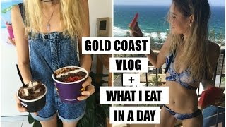 GOLD COAST VLOG + WHAT I EAT IN A DAY