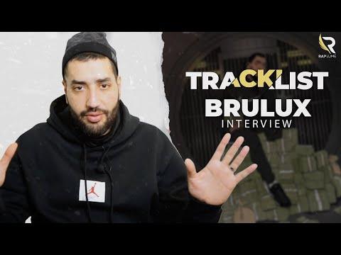 Youtube: Brulux:«J'suis fort en tout même moi j'm'épate» – Interview Tracklist