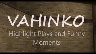 VAHINKO CS:GO FRAGMOVIE | Clutches | Funny Moments | Aces |