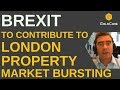 BREXIT To Contribute To London Property Bubble Bursting