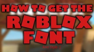 Tutorial:How to change your font and style in roblox!