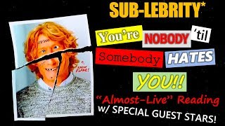 Almost-Live Reading #5 'You're Nobody 'til Somebody Hates You!'