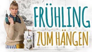FRÜHLING ZUM HÄNGEN - DEKO DIY