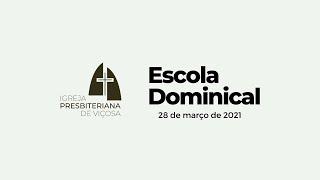 Escola Dominical IPV (28/03/2021)