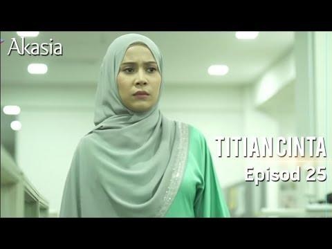 Akasia | Titian Cinta | Episode 25