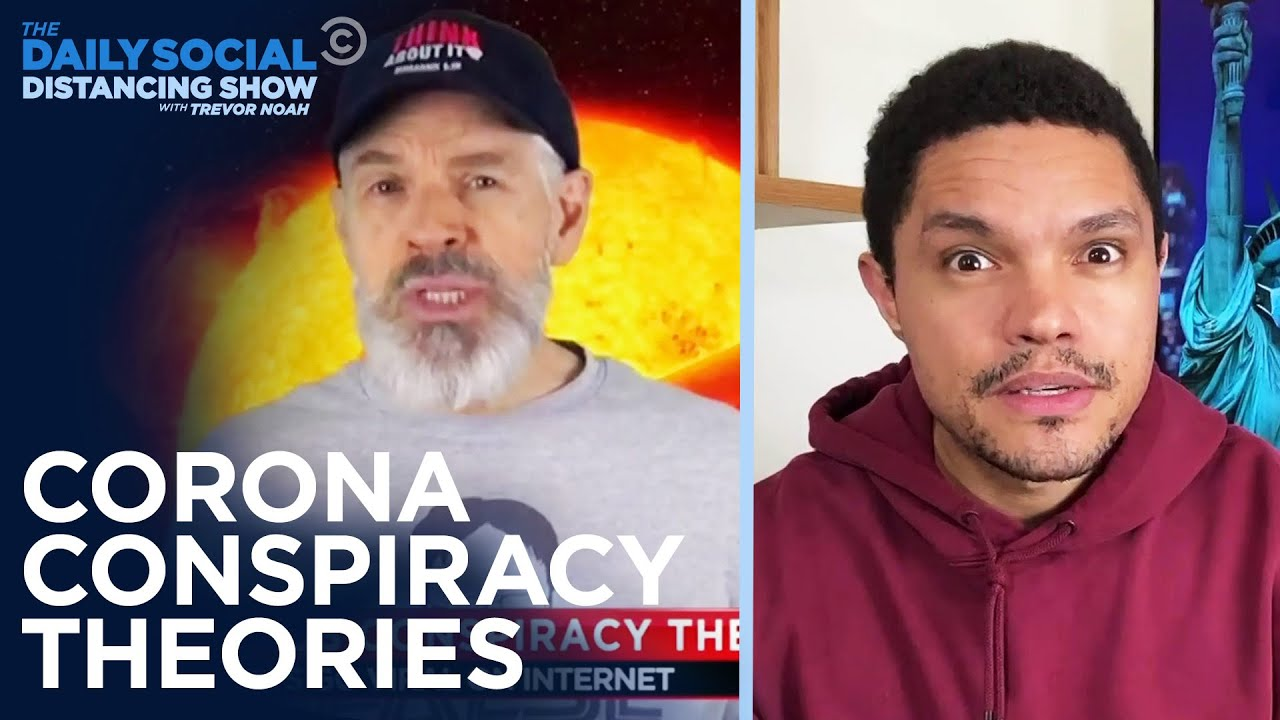 What Are the Craziest Coronavirus Conspiracy Theories? | The Daily Social Distancing Show