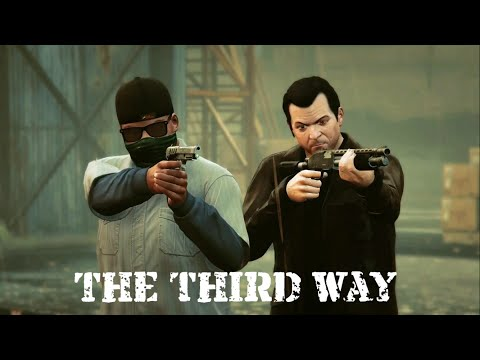 Gta V The Third Way (Rockstar Cinematic)