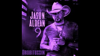Jason Aldean - Got What I Got (screwed and chopped)