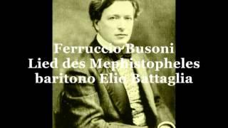 Busoni Ferruccio, Lied des Mephistopheles  (baritono Elio Battaglia)