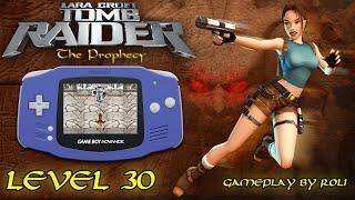 Tomb Raider: The Prophecy (GBA) - Level 30 [SPOK] Walkthrough
