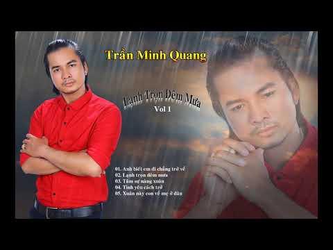 Album Trần Minh Quang - Lạnh Trọn Đêm Mưa Vol 1.