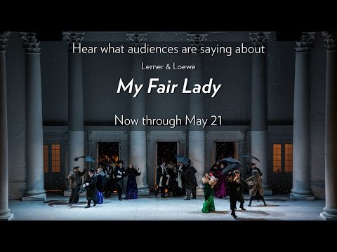 Hear what audiences are saying about MY FAIR LADY! Onstage at Lyric Opera now through May 21!