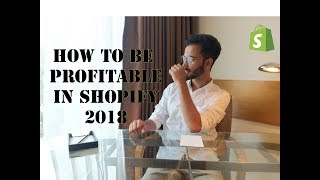 HOW to Be PROFITABLE IN Shopify Dropshipping | Dropshipping  for Beginners in 2018!