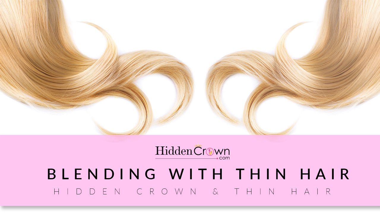 Does Thin Hair Blend With My Extensions Hidden Crown