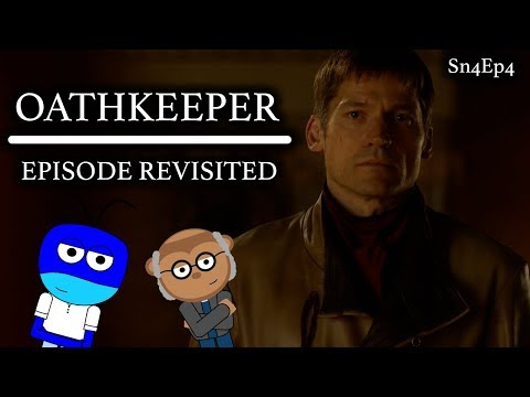 Game Of Thrones | Oathkeeper | Episode Revisited (Sn4Ep4)