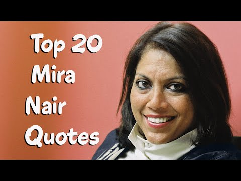 Top 20 Mira Nair Quotes - the  Indian filmmaker