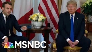 President Donald Trump Clashes With Macron On NATO At Summit Meeting | MTP Daily | MSNBC