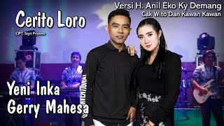 Cerito Loro - Yeni Inka Feat Gerry Mahesa - Versi Koplo  ( Official Music Video )
