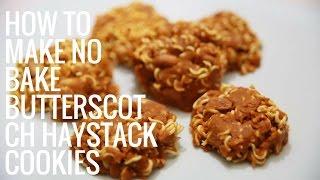Butterscotch Haystack Cookies
