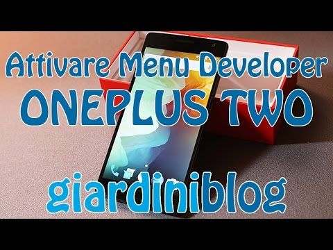 OnePlus Two - Menu Sviluppatore (Developer)