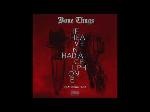 New Song!!! Bizzy Bone & Krayzie Bone (Bone Thugs) Feat. Tank (If Heaven Had A Cell Phone)