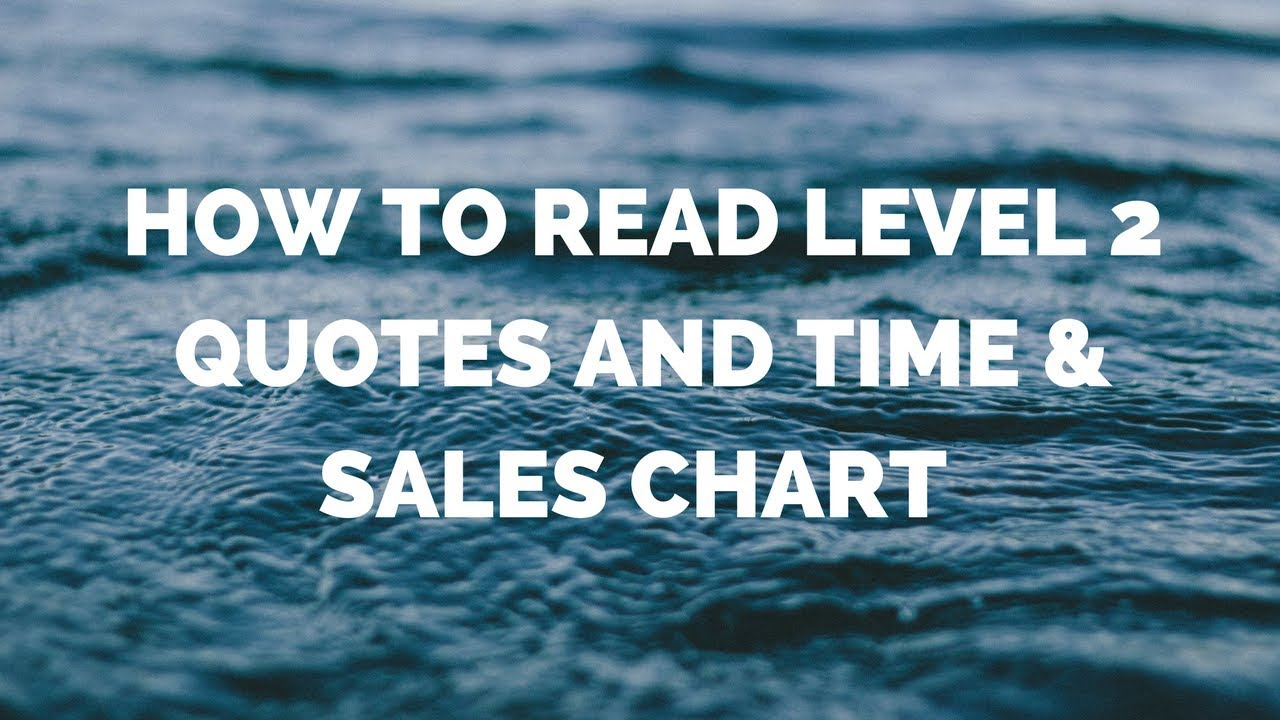 Quotes About Sales How To Read Level 2 Quotes And Time & Sales Chart  Youtube
