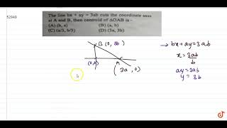 خط `bx + ay = 3ab` خفض تنسيق محاور في A و B ، ثم النقطه الوسطى من المثلث Delt...