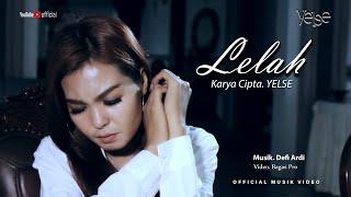 Yelse - Lelah (Official Music Video)