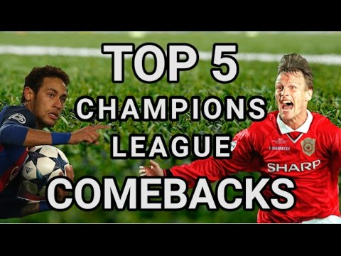 Top 5 Champions League Comebacks