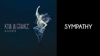 Kyla La Grange - Sympathy [Lyrics Video]