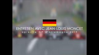 Entretien avec Jean-Louis Moncet après le Grand Prix F1 d'Allemagne 2019