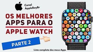 Lista completa dos meus aplicativos para o Apple Watch (PARTE 2 🔥 ) 17 Apps 😱
